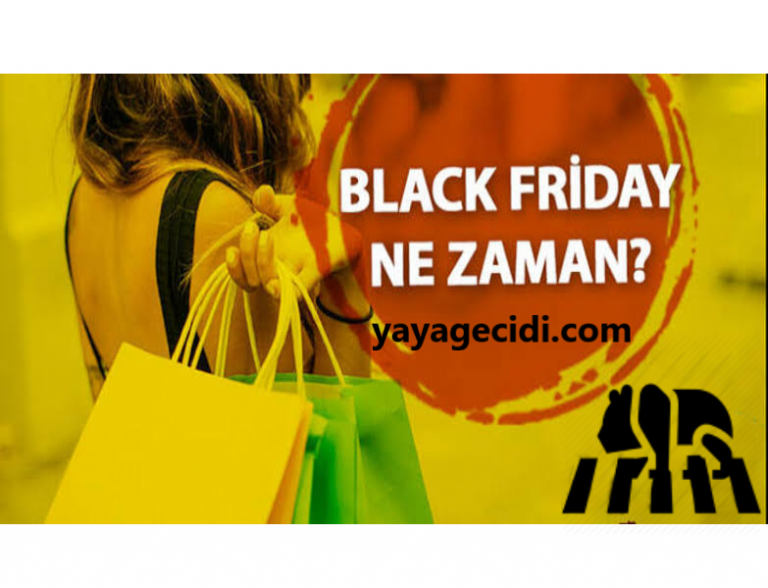 Black Friday (Efsane Cuma) Ne Zaman?