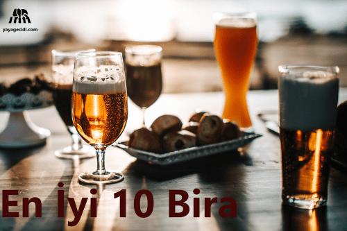 En İyi 10 Bira Ve Özellikleri!
