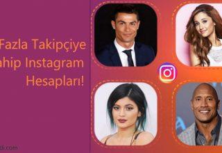 Instagram'da En Fazla Takipçisi Olan 30 Hesap!