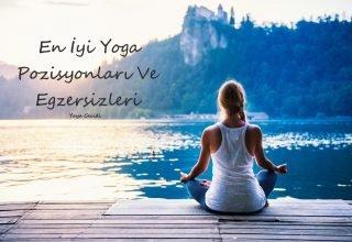 En İyi Yoga Pozisyonları! En Faydalı Yoga Egzersizleri!